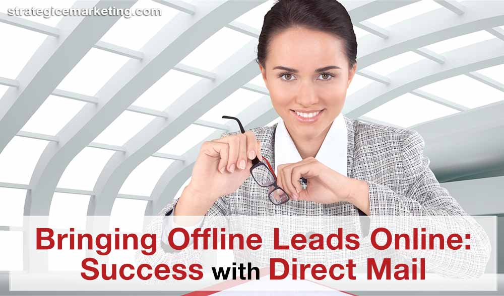 Bringing Offline Leads Online: Success With Direct Mail