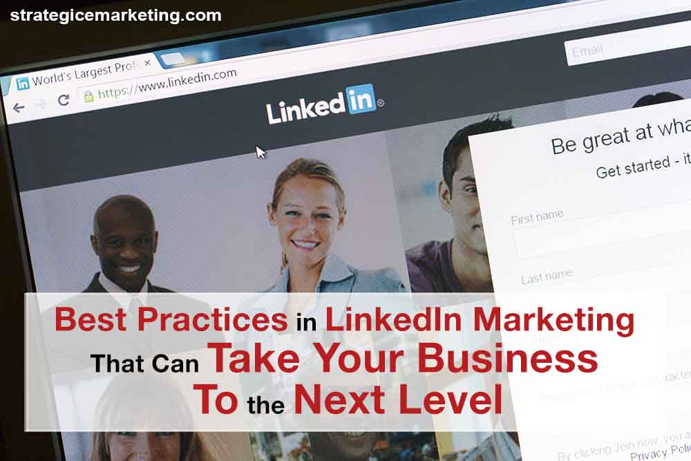 Best Practices in LinkedIn Marketing That Can Take Your Business to the Next Level